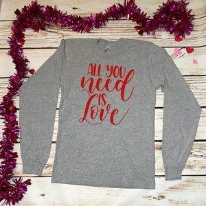 Valentine's Day All You Need is Love T-Shirt
